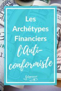 Les Archétypes Financiers Anticonformiste