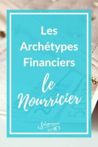 Les Archétypes Financiers Nourricier