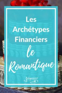 Les Archétypes Financiers Romantique