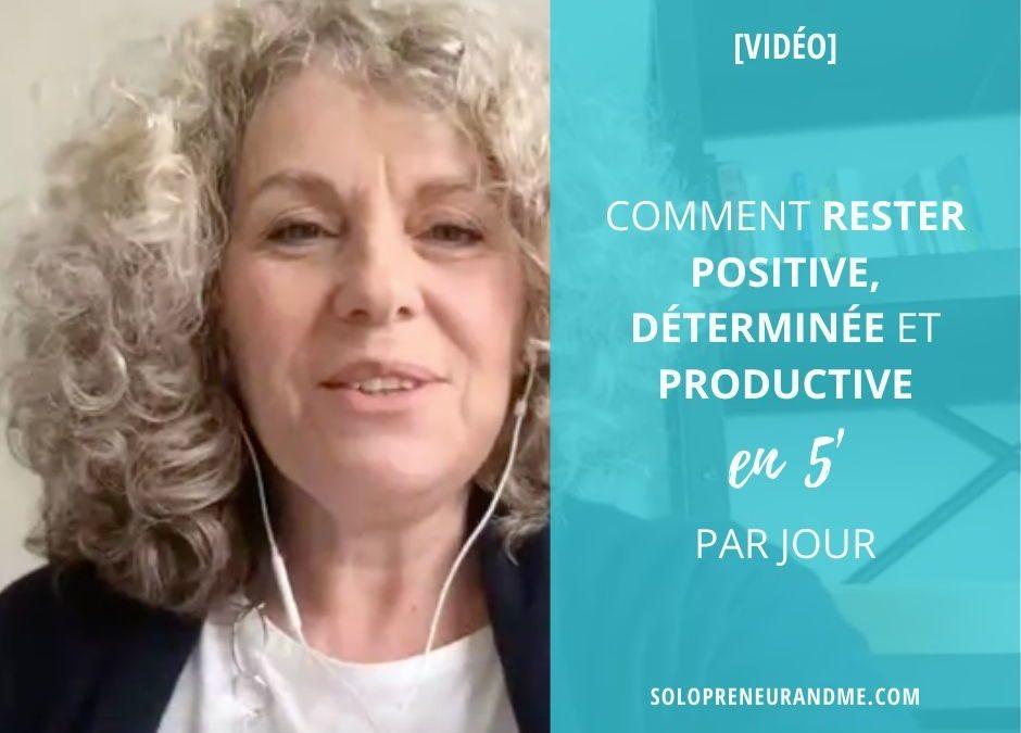Comment rester positive, déterminée et productive en 5 minutes par jour