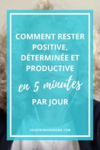 Rester positive et productive en 5 minutes par jour